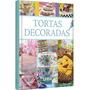 Libro Tortas Decoradas, Variedad De Recetas,trucos, Secretos