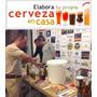 Cerveza Artesanal Kit Equipo Completo Malta Lupulo Levadura