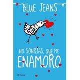 No Sonrías Que Me Enamoro; Blue Jeans Libro Oferta