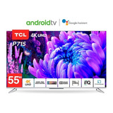 Televisor Tcl 55  P715 4k Uhd Android + Soporte Pared