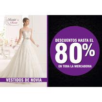 Mega Liquidación Vestidos De Novia, Gala Y Quinceañera