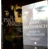El Psicoanalista, Jaque Al Psicoanalista Katzenbach 2 Libros
