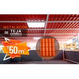 Instalación De Cubiertas Metálicas Con Teja Española  De Pvc