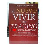 El Nuevo Vivir Del Trading Alexander Elder Libro En Oferta