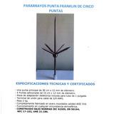 Pararrayos Puntas Franklin De 1 Y De 5 Puntas Con Garantía.