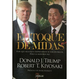 El Toque De Midas - Robert Kiyosaki - Donald Trump