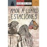 Amor A 4 Cuatro Estaciones De Nacarid Portal Libro En Oferta