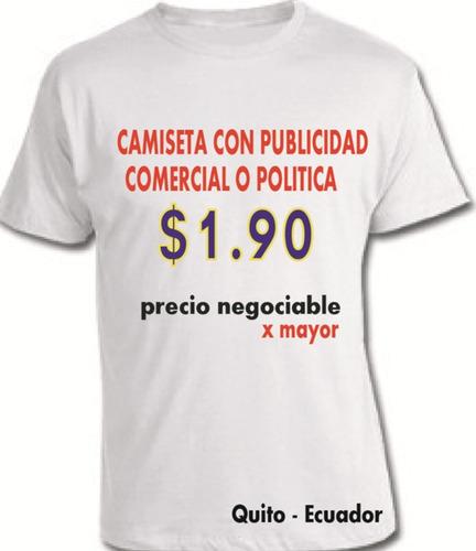 Camisetas Con Estampado Incluido Publicitarias Y Politicas 2515a0842e33a