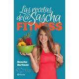 Las Recetas + Los Secretos De Sascha Fitness + 4 Regalos Pdf