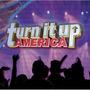 Turn It Up America