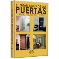 El Gran Libro De Las Puertas Clasico Moderno Y Rustico