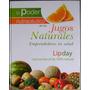 El Poder Nutraceutico De Los Jugos Naturales